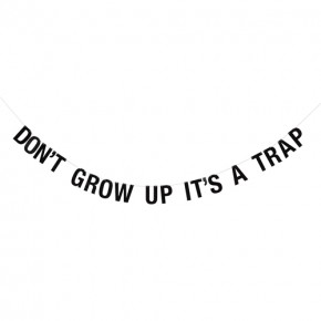 Bloomingville Guirlande - Don't grow up it's a trap