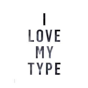 I LOVE MY TYPE - I Love My Type - White, A3
